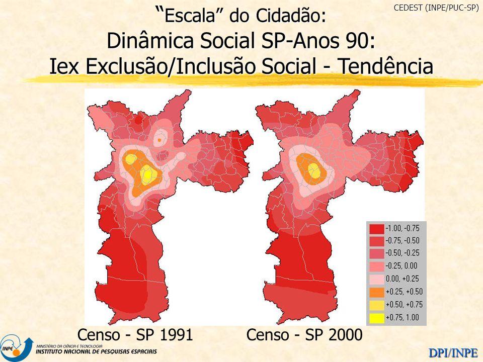 DPI/INPE Censo - SP 1991Censo - SP 2000 Escala do Cidadão: Dinâmica Social SP-Anos 90: Iex Exclusão/Inclusão Social - Tendência Escala do Cidadão: Din