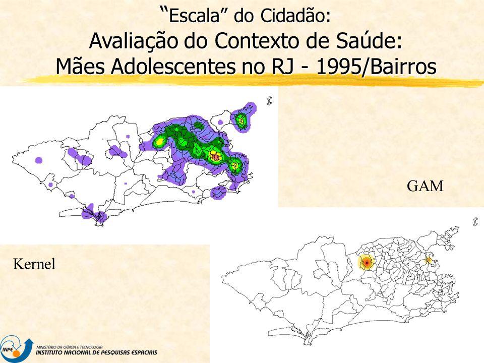 DPI/INPE Kernel GAM Escala do Cidadão: Avaliação do Contexto de Saúde: Mães Adolescentes no RJ - 1995/Bairros Escala do Cidadão: Avaliação do Contexto