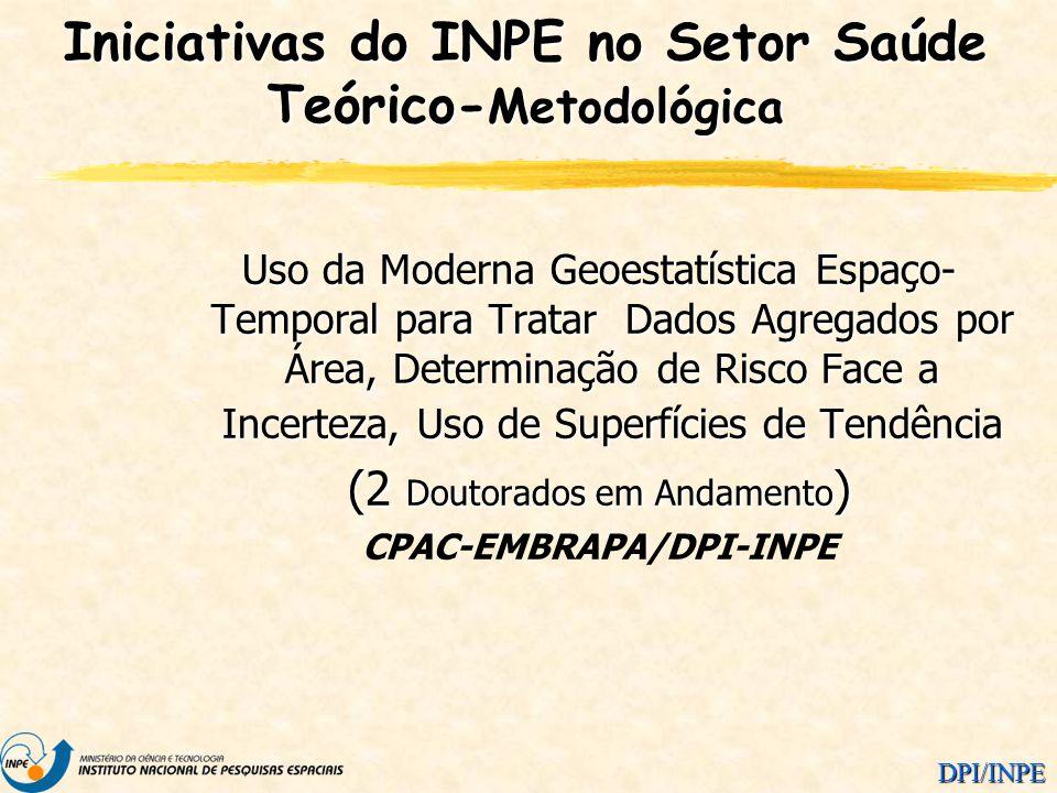 DPI/INPE Uso da Moderna Geoestatística Espaço- Temporal para Tratar Dados Agregados por Área, Determinação de Risco Face a Incerteza, Uso de Superfíci