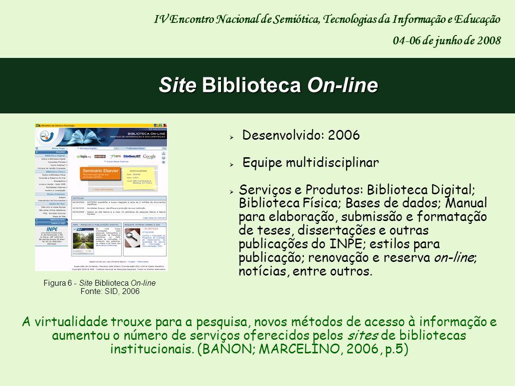 IV Encontro Nacional de Semiótica, Tecnologias da Informação e Educação 04-06 de junho de 2008 Site Biblioteca On-line Desenvolvido: 2006 Equipe multi