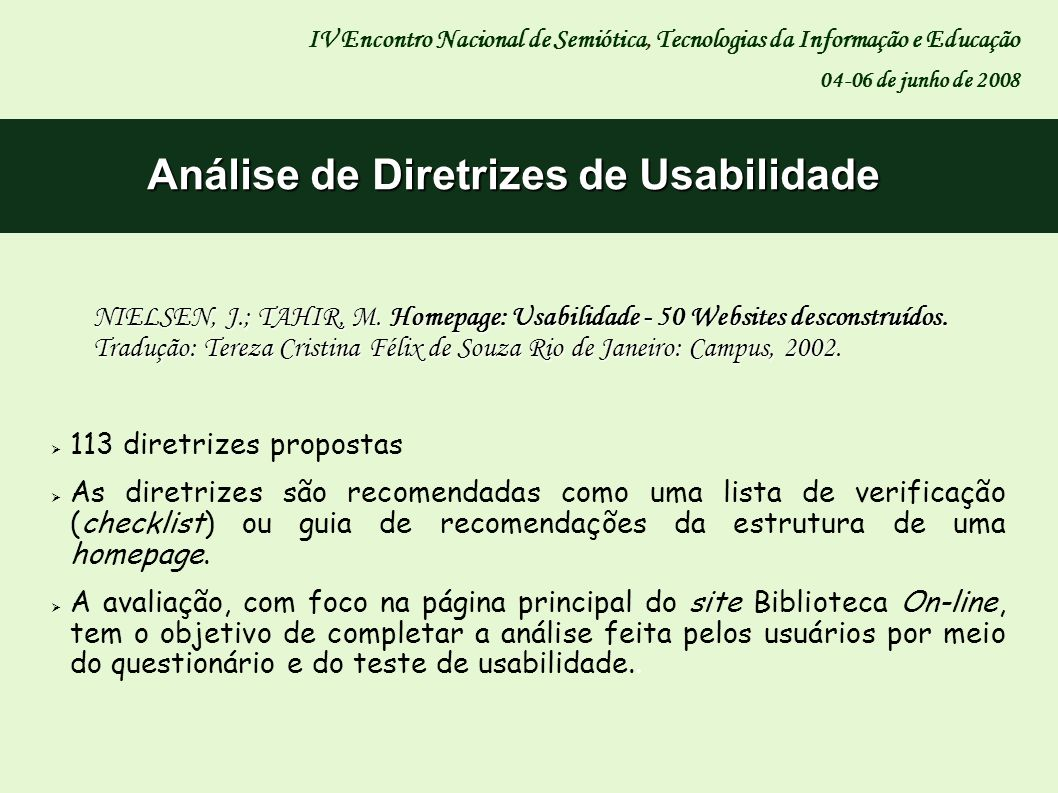Análise de Diretrizes de Usabilidade IV Encontro Nacional de Semiótica, Tecnologias da Informação e Educação 04-06 de junho de 2008 113 diretrizes pro