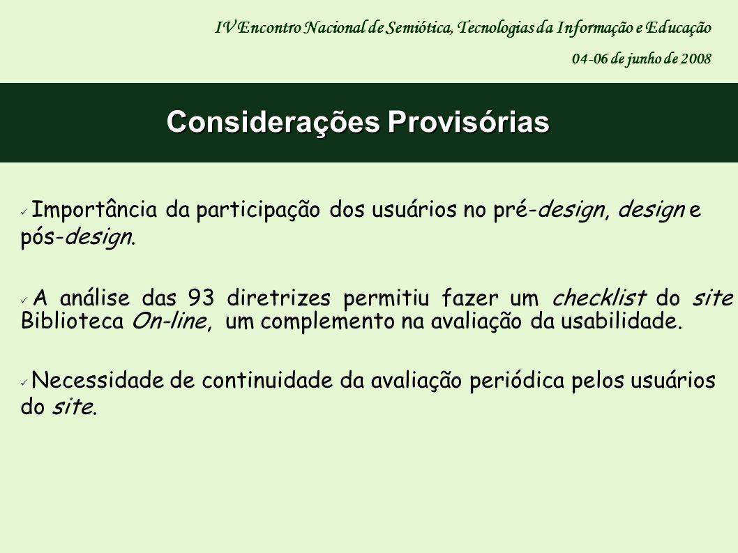 Considerações Provisórias IV Encontro Nacional de Semiótica, Tecnologias da Informação e Educação 04-06 de junho de 2008 Importância da participação d