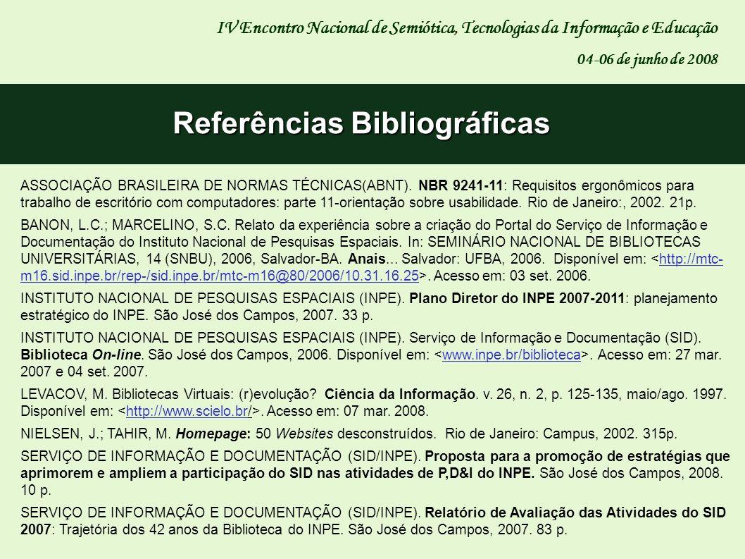 Referências Bibliográficas IV Encontro Nacional de Semiótica, Tecnologias da Informação e Educação 04-06 de junho de 2008 ASSOCIAÇÃO BRASILEIRA DE NOR