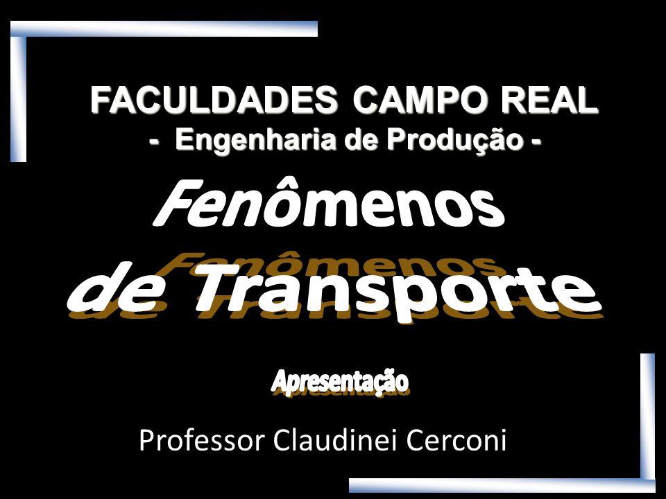 FACULDADES CAMPO REAL - Engenharia de Produção - Professor Claudinei Cerconi
