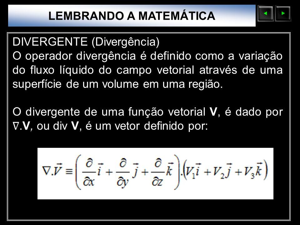 Sólidos Moleculares LEMBRANDO A MATEMÁTICA DIVERGENTE (Divergência) O operador divergência é definido como a variação do fluxo líquido do campo vetori