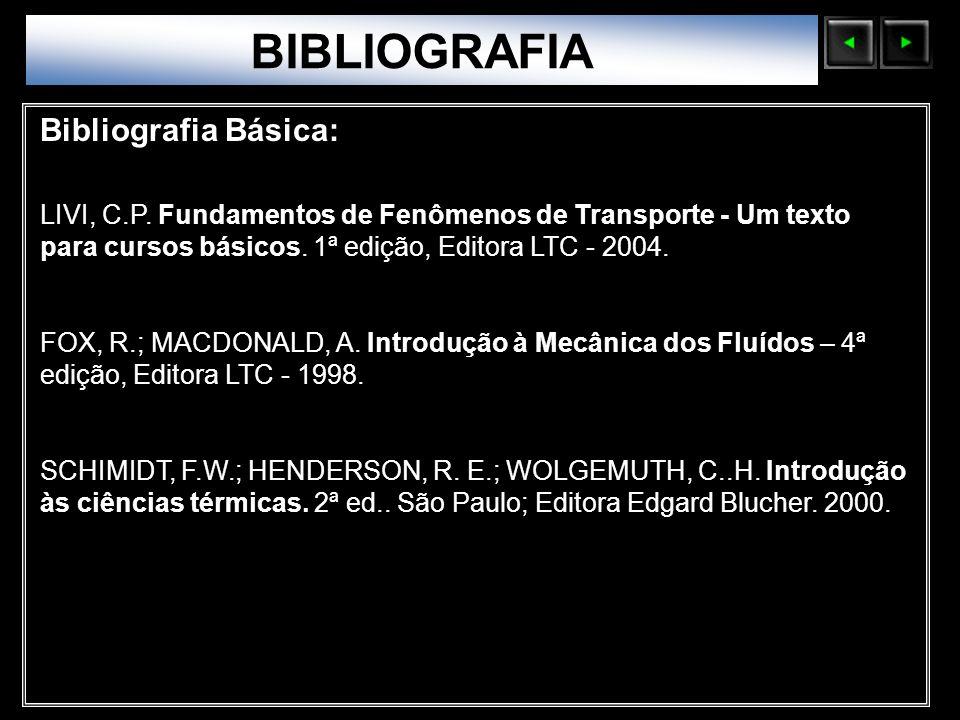 Sólidos Moleculares BIBLIOGRAFIA Bibliografia Básica: LIVI, C.P. Fundamentos de Fenômenos de Transporte - Um texto para cursos básicos. 1ª edição, Edi