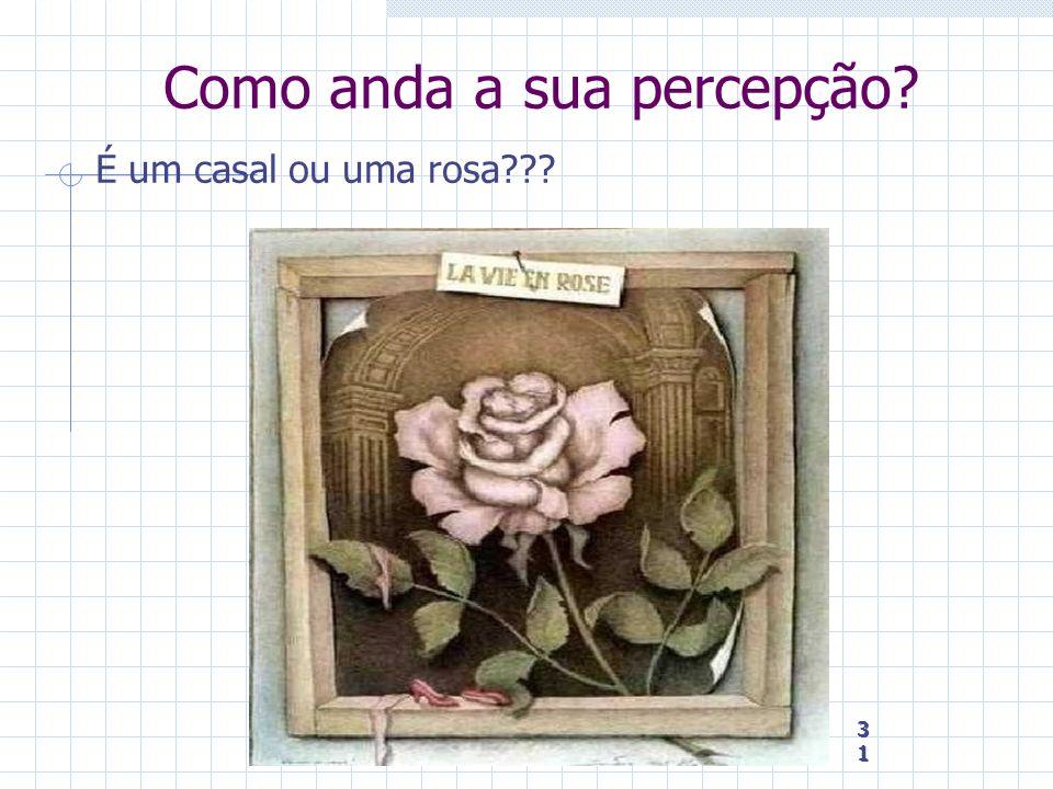 31 31 31 Como anda a sua percepção? É um casal ou uma rosa???