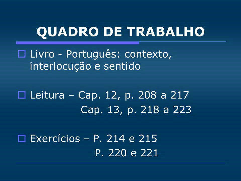 REFERÊNCIAS Abaurre, Maria Luiza M e Pontara, Marcela.