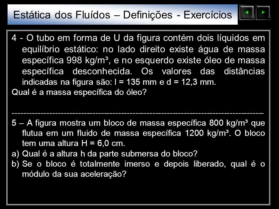 Sólidos Moleculares Figura do exercício 4 Figura do exercício 5 Estática dos Fluídos – Definições - Exercícios