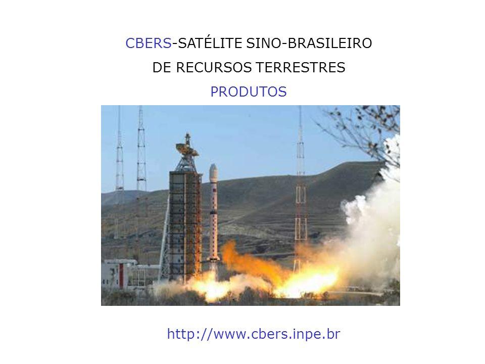 CBERS-SATÉLITE SINO-BRASILEIRO DE RECURSOS TERRESTRES PRODUTOS http://www.cbers.inpe.br