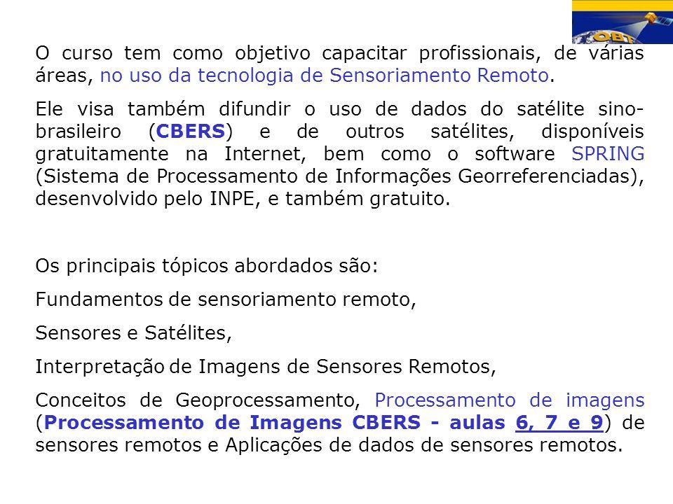 Coordenação e Organização do Curso: INTRODUÇÃO AO SENSORIAMENTO REMOTO Hilcéa Santos Ferreira (hilcea@dpi.inpe.br ), Teresa Gallotti Florenzano (teresa@dsr.inpe.br )hilcea@dpi.inpe.brteresa@dsr.inpe.br