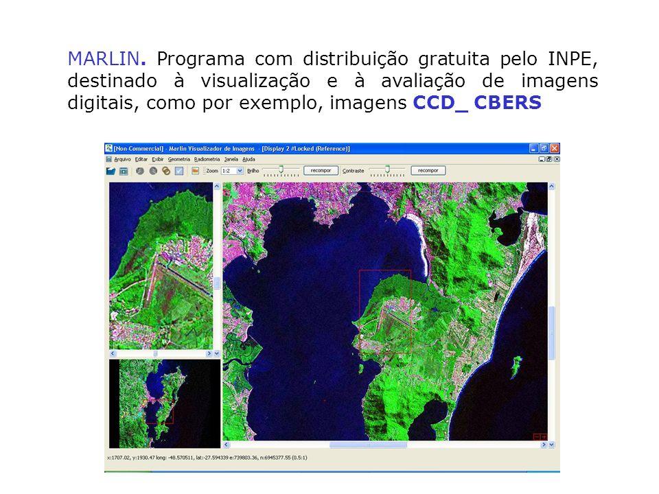 MARLIN. Programa com distribuição gratuita pelo INPE, destinado à visualização e à avaliação de imagens digitais, como por exemplo, imagens CCD_ CBERS