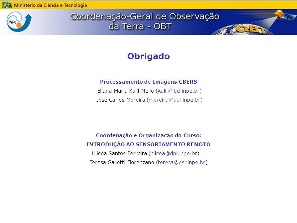 Obrigado Processamento de Imagens CBERS Eliana Maria Kalil Mello (kalil@ltid.inpe.br) José Carlos Moreira (moreira@dpi.inpe.br) Coordenação e Organiza