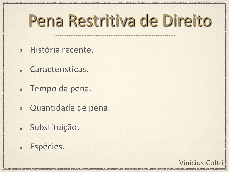 Vinícius Coltri Código Penal de 1940.Reforma da Parte Geral: Lei nº 7.209/84.