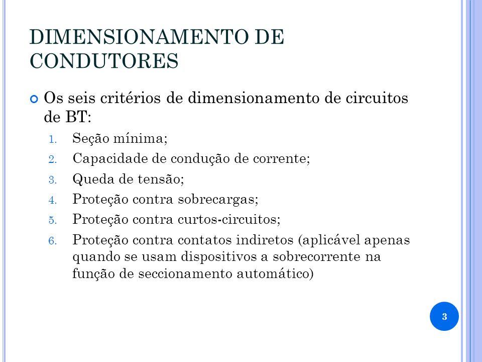 DIMENSIONAMENTO DE CONDUTORES Os seis critérios de dimensionamento de circuitos de BT: 1.