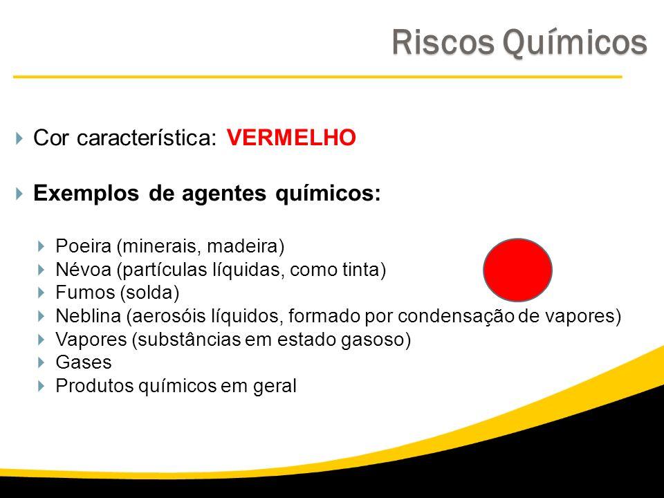Cor característica: VERMELHO Exemplos de agentes químicos: Poeira (minerais, madeira) Névoa (partículas líquidas, como tinta) Fumos (solda) Neblina (a