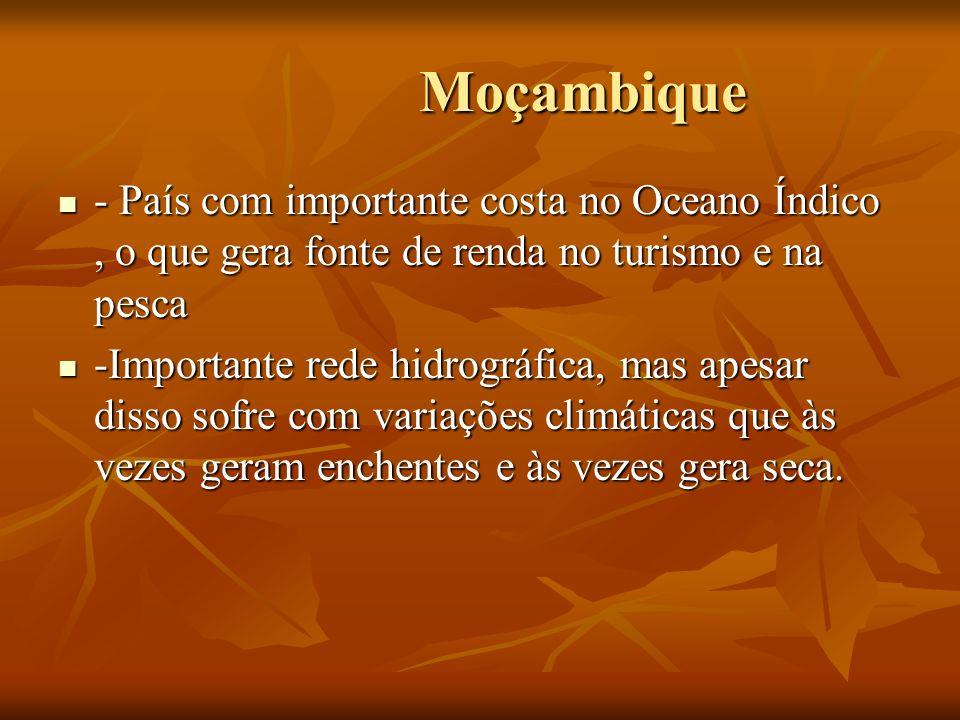 Moçambique Moçambique - País com importante costa no Oceano Índico, o que gera fonte de renda no turismo e na pesca - País com importante costa no Oce