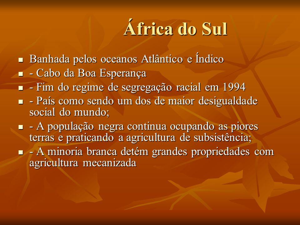 África do Sul África do Sul Banhada pelos oceanos Atlântico e Índico Banhada pelos oceanos Atlântico e Índico - Cabo da Boa Esperança - Cabo da Boa Es