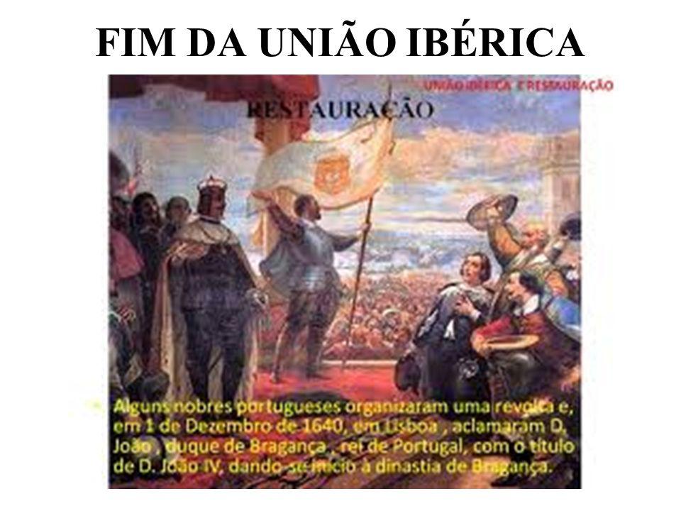 FIM DA UNIÃO IBÉRICA