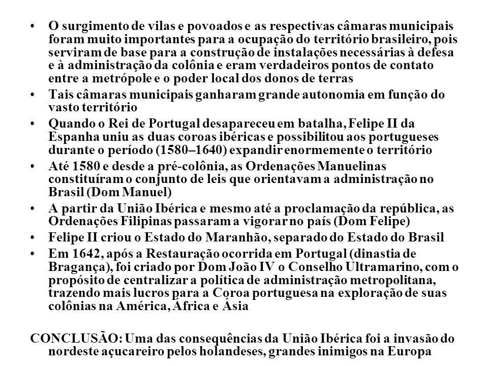 O surgimento de vilas e povoados e as respectivas câmaras municipais foram muito importantes para a ocupação do território brasileiro, pois serviram d