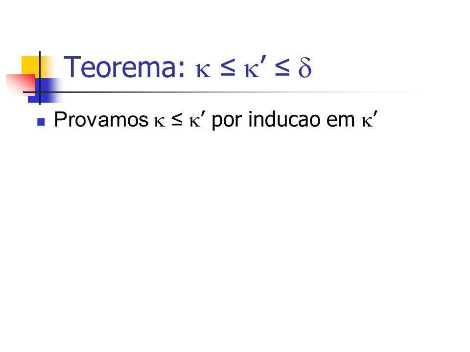 Teorema: Provamos por inducao em