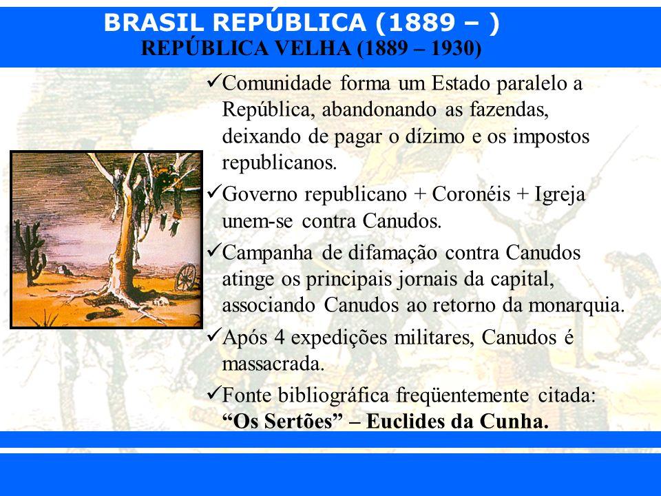 BRASIL REPÚBLICA (1889 – ) Prof. Iair iair@pop.com.br REPÚBLICA VELHA (1889 – 1930) Comunidade forma um Estado paralelo a República, abandonando as fa