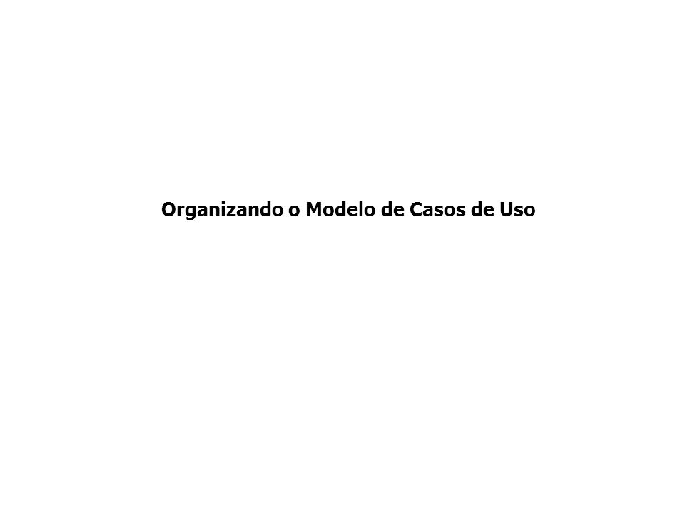 Organizando o Modelo de Casos de Uso