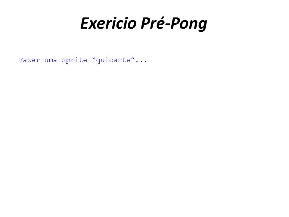 Exericio Pré-Pong Fazer uma sprite quicante...