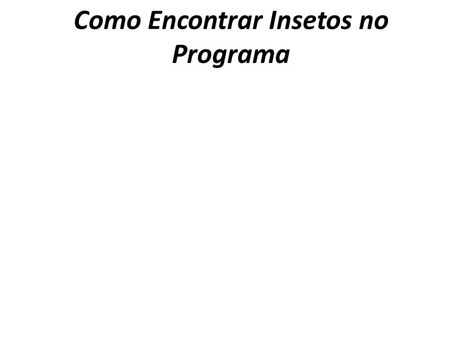Como Encontrar Insetos no Programa