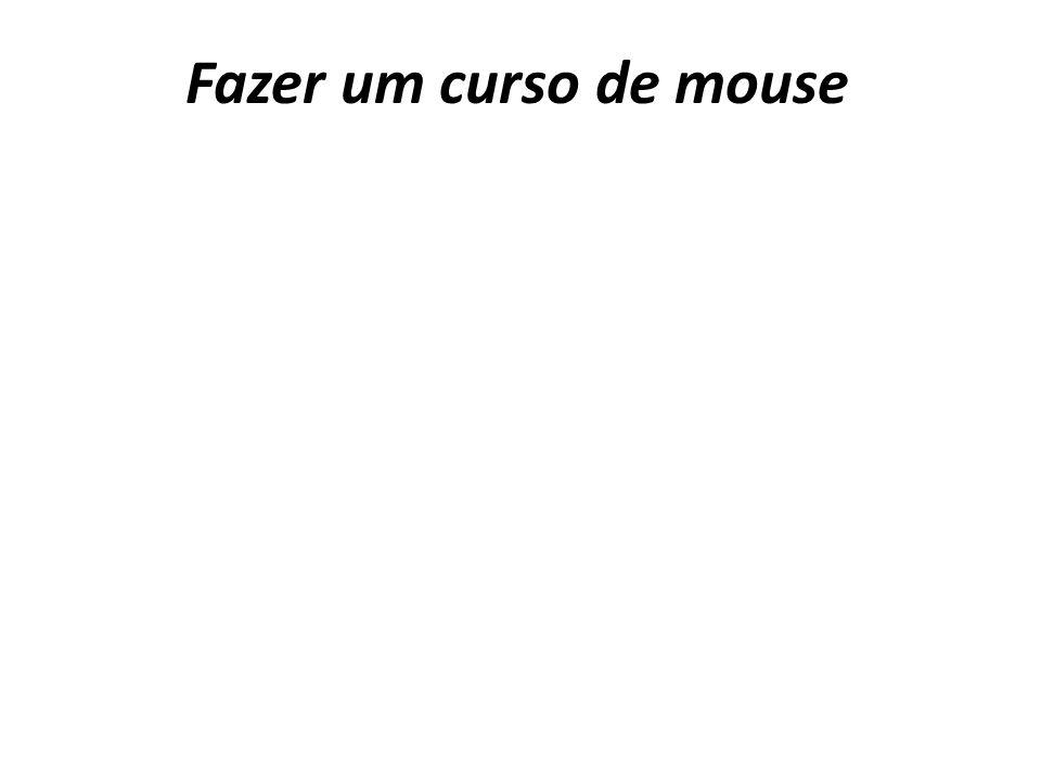 Fazer um curso de mouse
