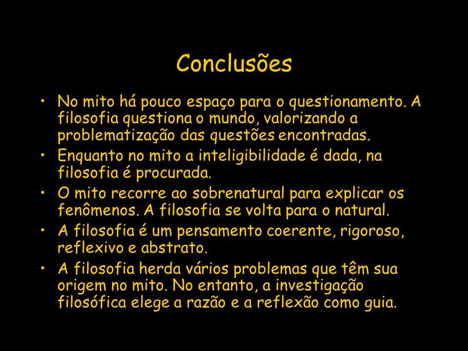 Vestibular1 – www.vestibular1.com.br Conclusões No mito há pouco espaço para o questionamento.