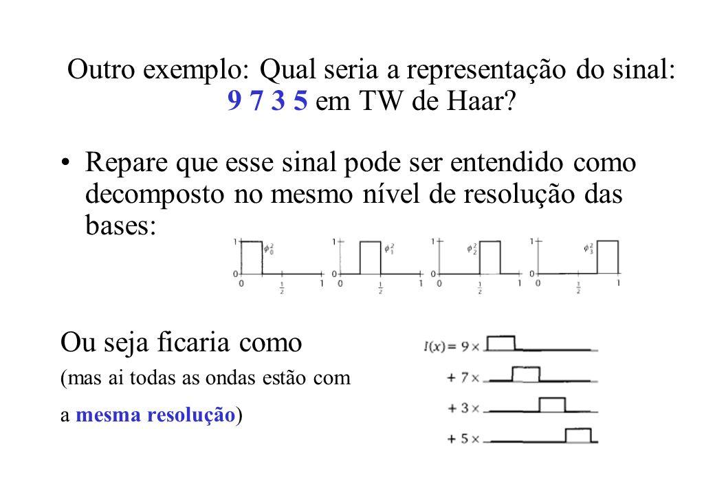 Outro exemplo: Qual seria a representação do sinal: 9 7 3 5 em TW de Haar.