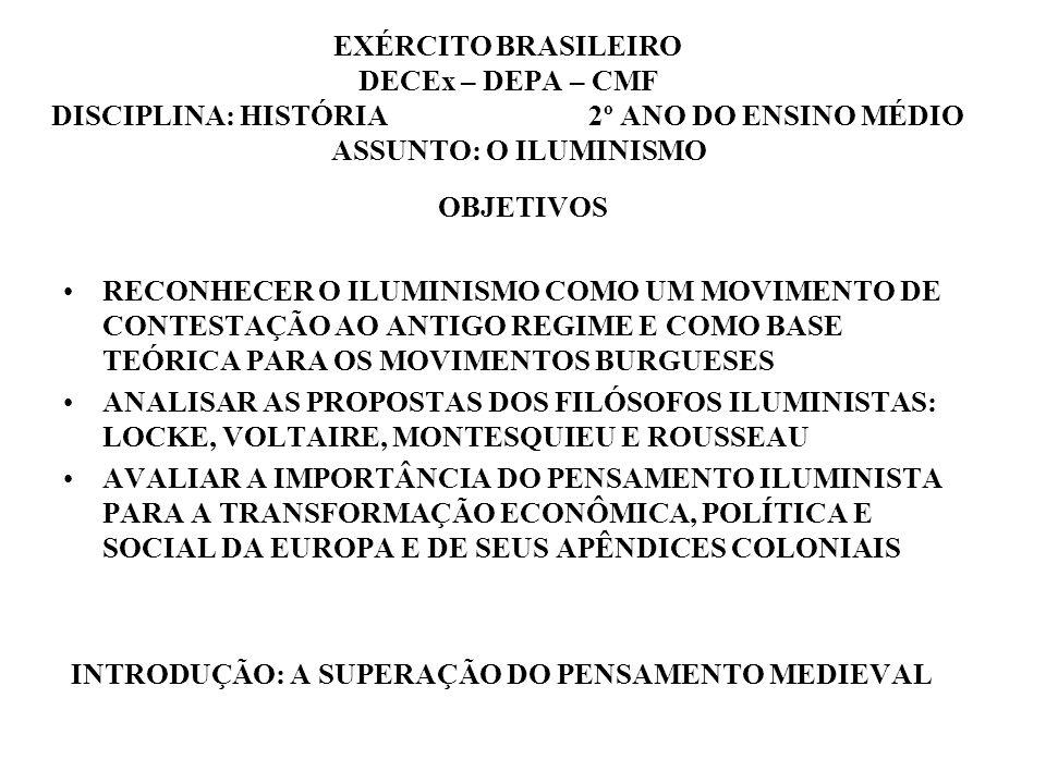 EXÉRCITO BRASILEIRO DECEx – DEPA – CMF DISCIPLINA: HISTÓRIA 2º ANO DO ENSINO MÉDIO ASSUNTO: O ILUMINISMO OBJETIVOS RECONHECER O ILUMINISMO COMO UM MOV