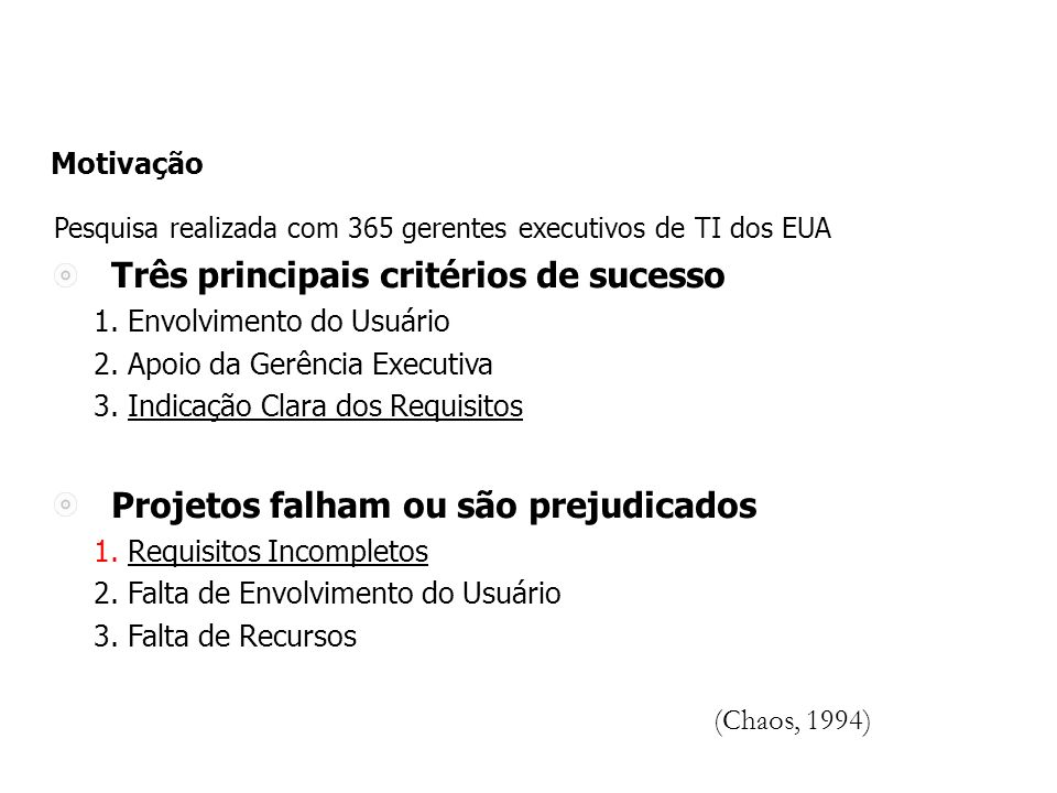 Pesquisa realizada com 365 gerentes executivos de TI dos EUA Três principais critérios de sucesso 1.