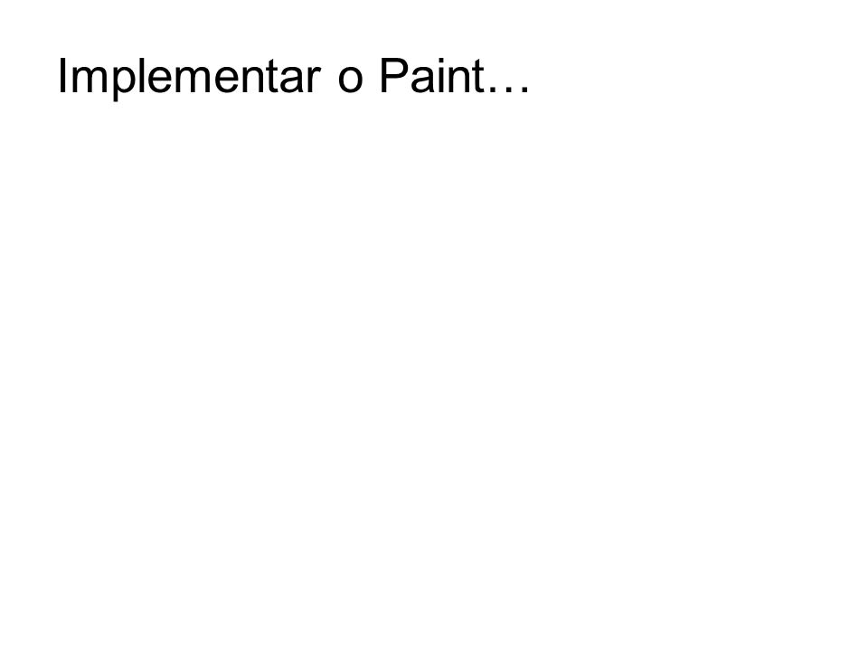 Implementar o Paint…