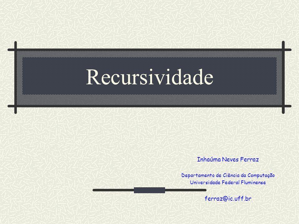 2 Objetos e Procedimentos Recursivos Um objeto é dito recursivo se consiste parcialmente em si mesmo ou é definido em termos de si mesmo.
