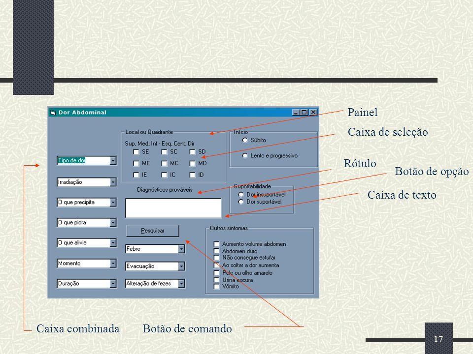 17 Painel Caixa de texto Caixa de seleção Botão de opção Botão de comandoCaixa combinada Rótulo