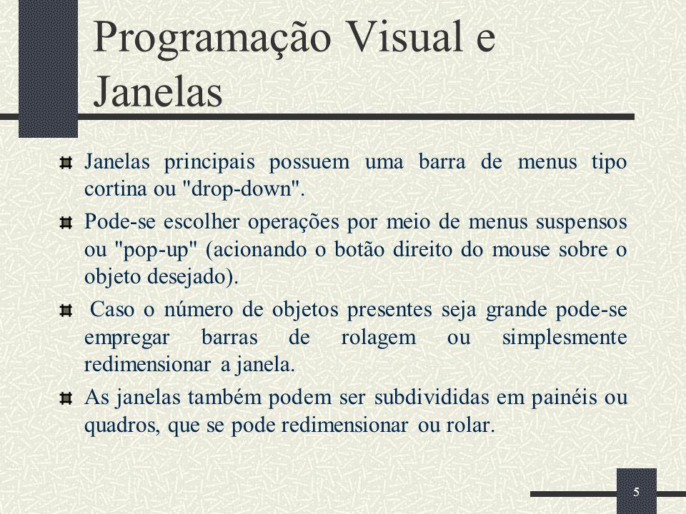 5 Programação Visual e Janelas Janelas principais possuem uma barra de menus tipo cortina ou