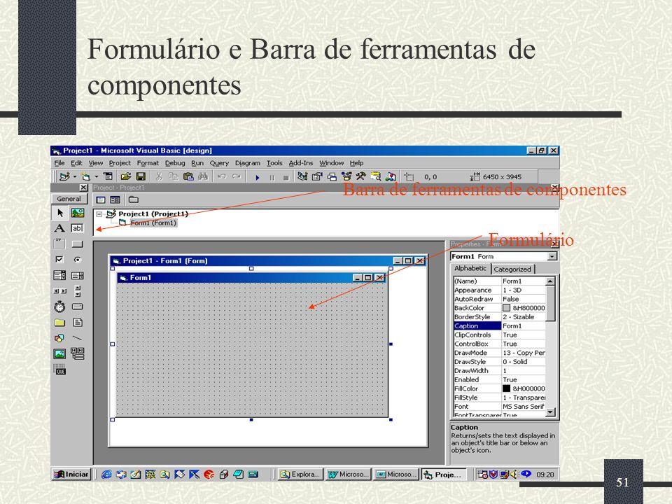 51 Formulário e Barra de ferramentas de componentes Barra de ferramentas de componentes Formulário