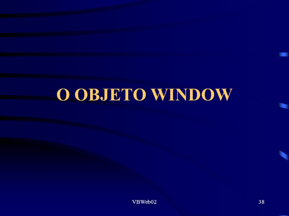 VBWeb0238 O OBJETO WINDOW