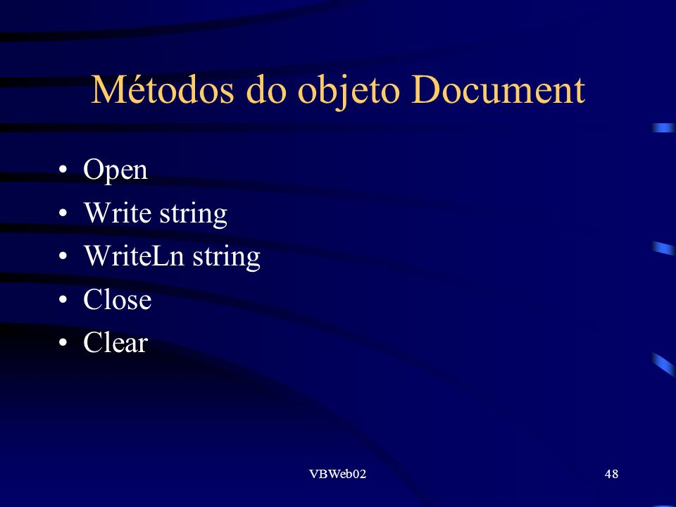 VBWeb0248 Métodos do objeto Document Open Write string WriteLn string Close Clear