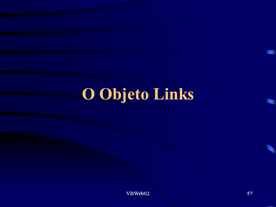 VBWeb0257 O Objeto Links