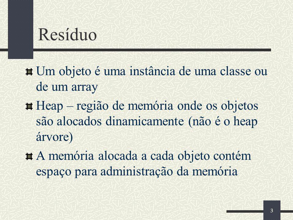 Método de Marcação e Varredura Algoritmo for each root variable r mark (r); sweep (); void mark (Object p) if (!p.marked) p.marked = true; for each Object q referenced by p mark (q); void sweep () for each Object p in the heap if (p.marked) p.marked = false else heap.release (p); 14