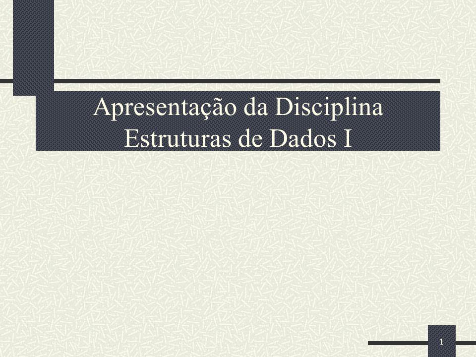 1 Apresentação da Disciplina Estruturas de Dados I