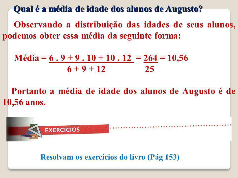 Qual é a média de idade dos alunos de Augusto.