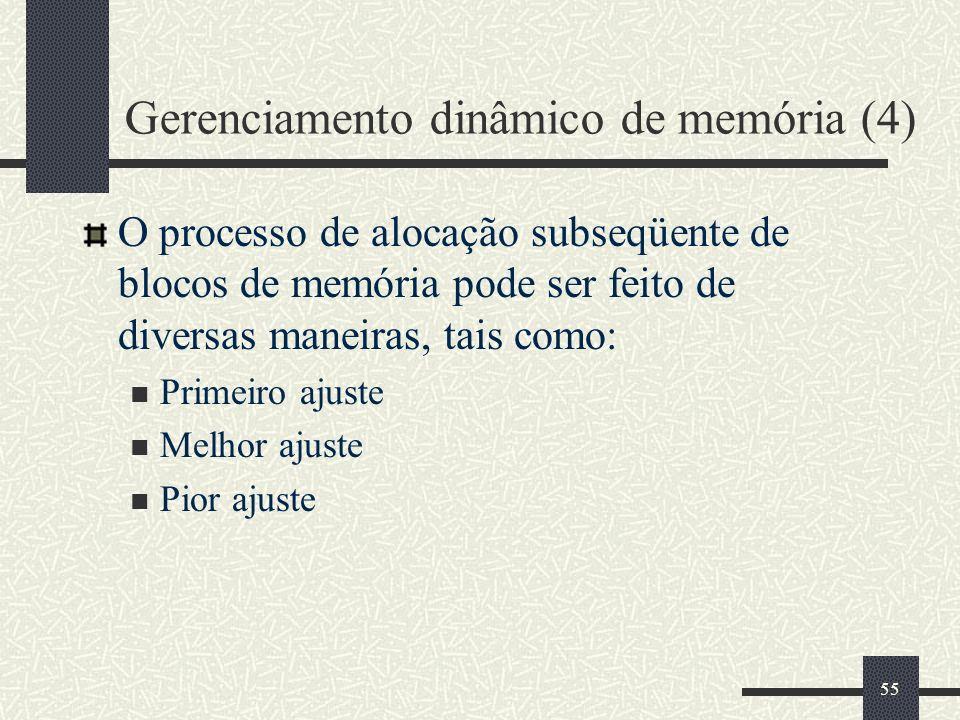 55 Gerenciamento dinâmico de memória (4) O processo de alocação subseqüente de blocos de memória pode ser feito de diversas maneiras, tais como: Prime