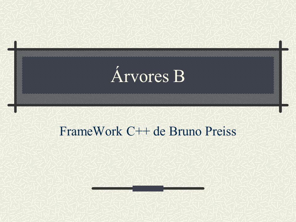 Árvores B FrameWork C++ de Bruno Preiss