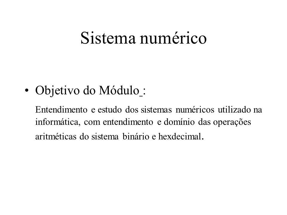 Sistema numérico – representação Exemplos: 1)426 10 = 4 x 10 2 + 2 x 10 1 + 6 x 10 0 = 426 10 2)4303 5 = 4 x 5 3 + 3 x 5 2 + 3 = 578 10 3)4303 16 = 4 x 16 3 + 3 x 16 2 + 3 = 17155 10 4)21022 3 = 2 x 3 4 + 1 x 3 3 + 2 x 3 + 2 = 197 10 5)1011010 2 = 1 x 2 6 + 1 x 2 4 + 1 x 2 3 + 1 x 2 = 90 10 6)ABC 16 = 10 x 16 2 + 11 x 16 + 12 = 2748 10