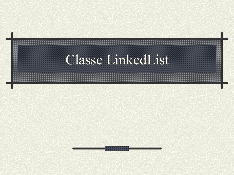 Classe LinkedList