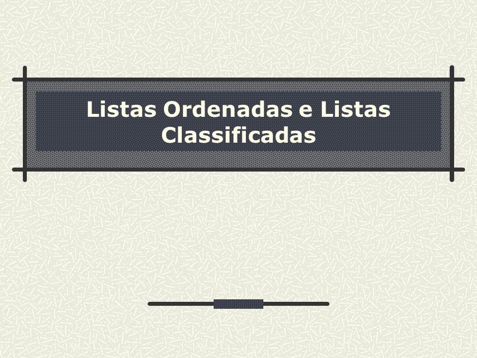 Listas Ordenadas e Listas Classificadas